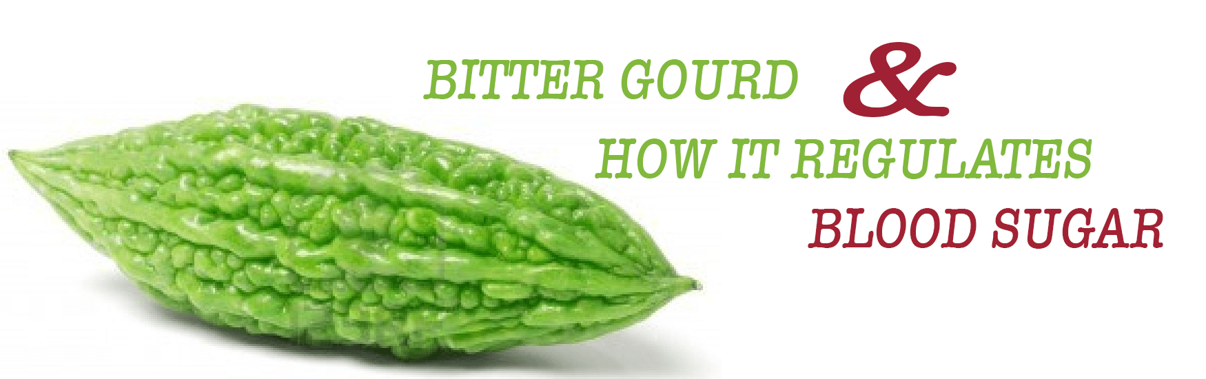 Bitter Gourd and How it regulates Blood Sugar